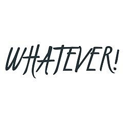 Whatever! Word Art
