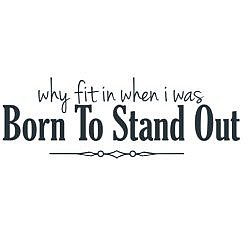 Born To Stand Out Word Art