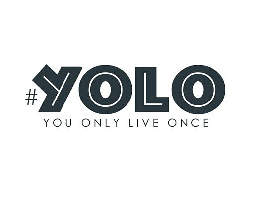 YOLO You Only Live Once Word Art 1