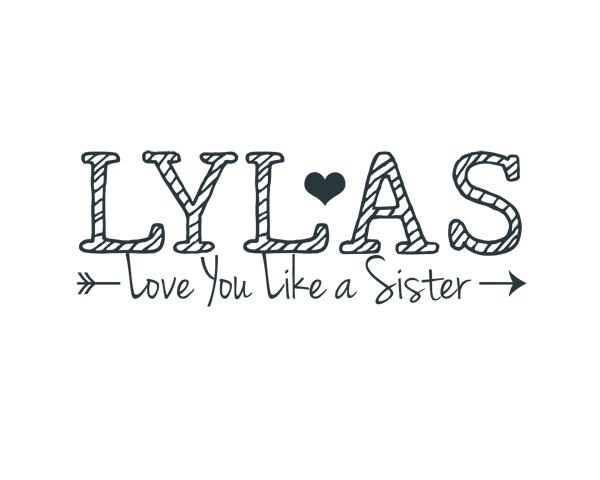 Lylas Love You Like A Sister Word Art