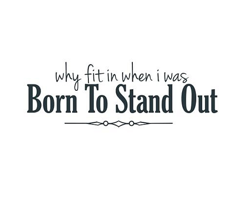 Born To Stand Out Word Art 1