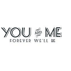 You and Me Word Art